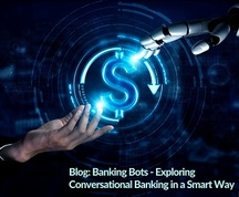 Banking Bots - Exploring Conversational Banking in a Smart Way