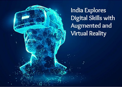 India Explores Digital Skills with Augmented and Virtual Reality