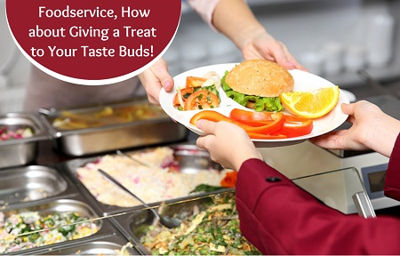 Foodservice, How about Giving a Treat to Your Taste Buds!